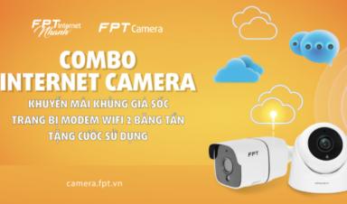 Combo Internet + Camera giá chỉ từ 209K: Ở nhà mạng tối đa, đi xa vẫn an tâm