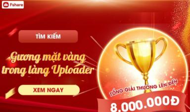 Trải nghiệm dịch vụ lưu trữ trực tuyến Fshare săn ngay cơ hội nhận giải thưởng lên tới 8 triệu đồng